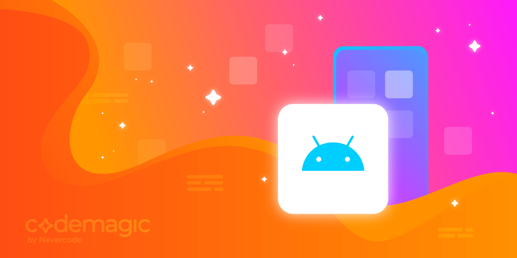 How to build native Android apps on Codemagic