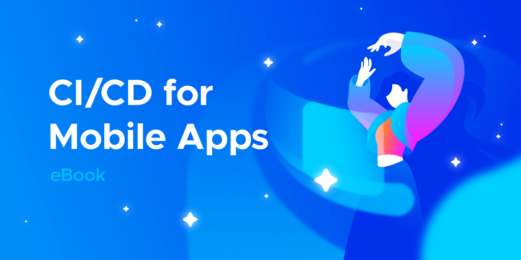 Get your free ebook: CI/CD for mobile apps